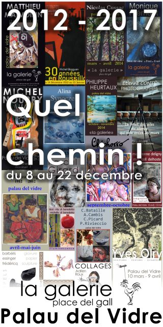 Exposition «2012-2017 Quel Chemin !»